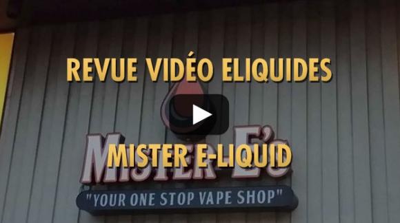 Revue vidéo Mister e-liquid